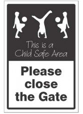 Please Close the Gate - This is a Child Safe Area