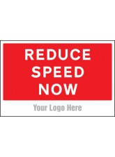 Reduce Speed Now - Site Saver Sign - 600 x 400mm