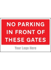 No Parking in Front of these Gates - Site Saver Sign - 600 x 400mm