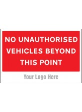 No Unauthorised Vehicles Beyond this Point - Site Saver Sign - 600 x 400mm