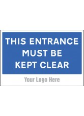 This Entrance Must be Kept Clear - Site Saver Sign - 600 x 400mm