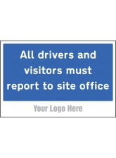 All Drivers and Visitors Must Report to Site Office - Site Saver Sign - 600 x 400mm