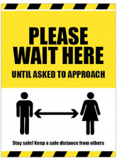 Please Wait Here Until Asked to Approach